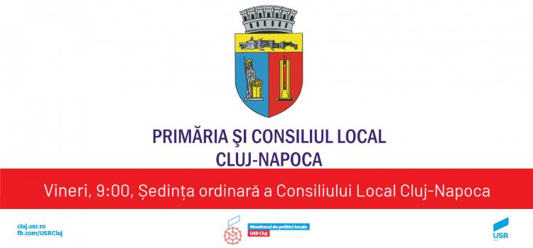 Joi înainte de Consiliu – ședința Consiliului Local Cluj-Napoca (06.07)
