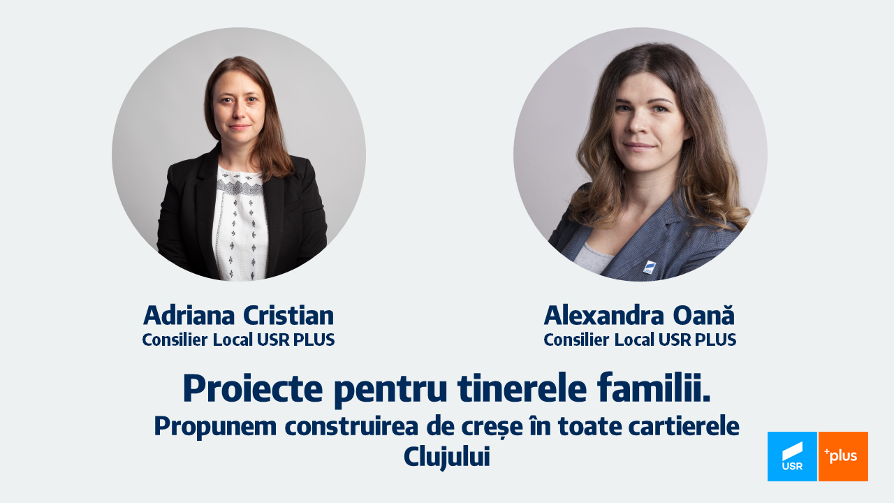 """Proiect pentru tinerele familii. """"Propunem construirea de creșe în toate cartierele Clujului"""""""
