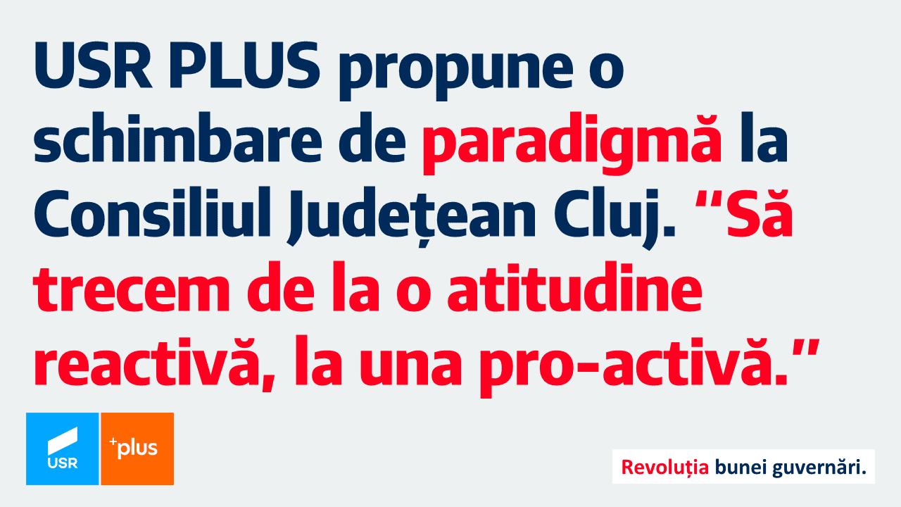 """USR PLUS propune o schimbare de paradigmă la Consiliul Județean Cluj. """"Să trecem de la o atitudine reactivă, la una pro-activă"""""""